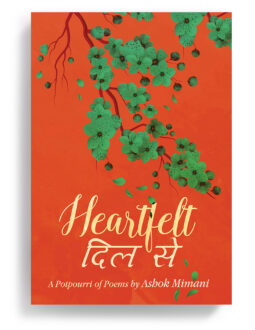 Heartfelt: A Potpourri of Poems by Ashok Mimani