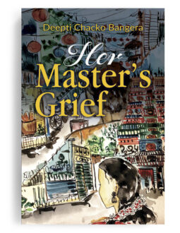 Her Master's Grief by Deepti Chacko Bangera (Author)