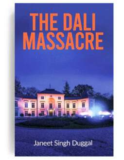 The Dali Massacre by Janeet Singh Duggal